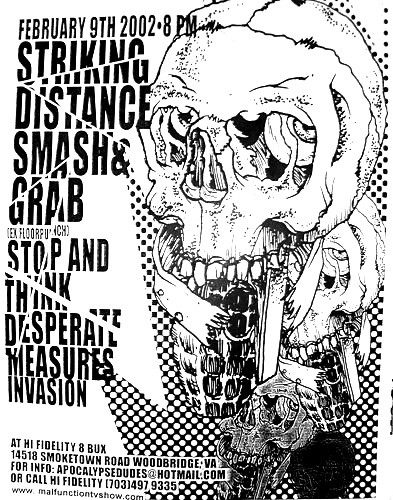 Striking Distance-Smash & Grab-Stop & Think-Desperate Measures-Invasion @ Hi Fidelity Woodbridge VA 2-9-02