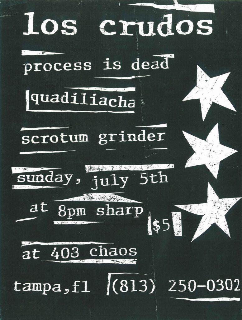 Los Crudos-Process Is Dead-Quadiliacha-Scrotum Grinder @ Tampa FL 7-5-94