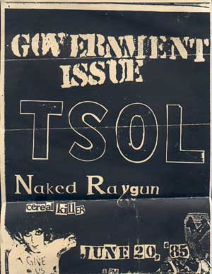 Government Issue-TSOL-Naked Raygun-Cereal Killer 6-20-85
