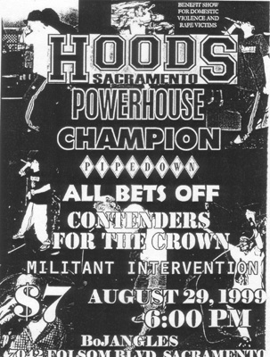 The Hoods-Powerhouse-Champion-Pipe Down-All Bets Off-Contenders-For The Crown-Militant Intervention @ Bojanles Sacramento CA 8-29-99