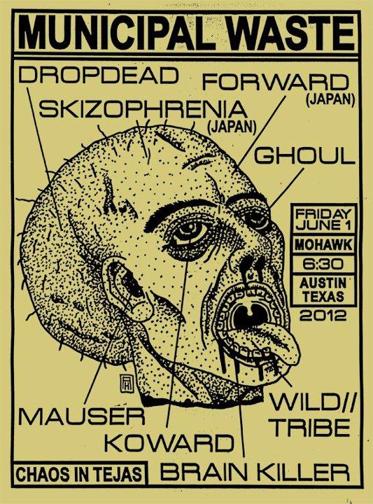 Municipal Waste-DropDead-Forward-Skizophrenia-Ghoul-Mauser-Koward-Wild Tribe-Brainkiller @ Mohawk Austin TX 6-1-12