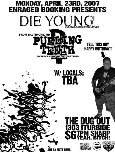 Die Young-Pulling Teeth @ The Dug Out Laredo TX 4-23-07