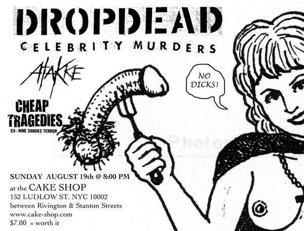 DropDead-Celebrity Murders-Atakke-Cheap Tragedies @ The Cake Shop Brooklyn NY 8-29-07