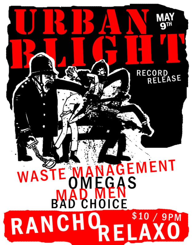 Urban Blight-Waste Management-Omegas-Mad Men-Bad Choice @ Rancho Relaxo Toronto CA 5-9-12