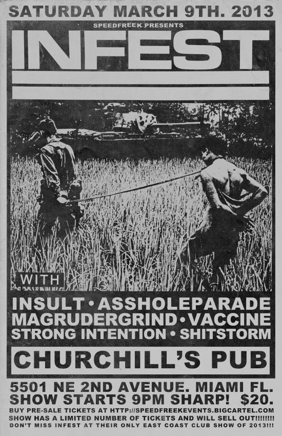 Infest-Insult-Asshole Parade-Magrudergrind-Vaccine-Strong Intention-Shitstorm @ Churchill's Pub Miami FL 3-9-13