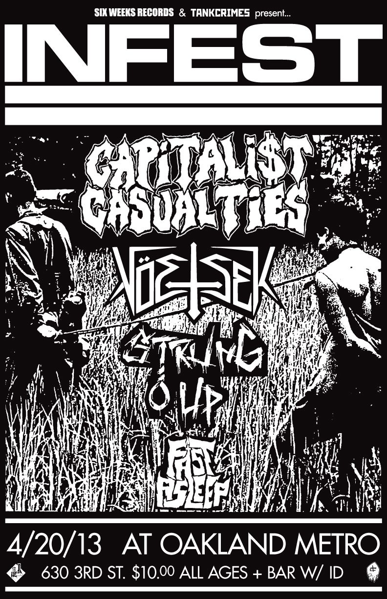 Infest-Capitalist Casualties-Voetsek-Strung Out-Fast Asleep @ Oakland Metro Oakland CA 4-20-13