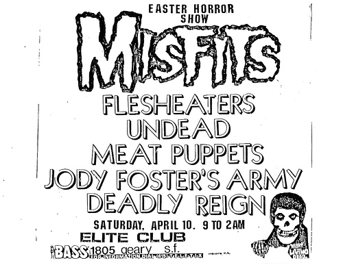 Misfits-Flesheaters-Meat Puppets-JFA-Deadly Reign @ Elite Club San Francisco CA 4-10-82