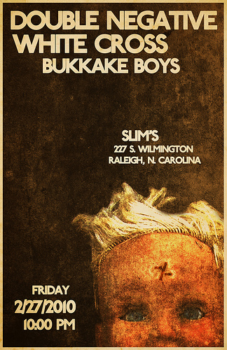 Double Negative-White Cross-Bukkake Boys @ Slim's Raleigh NC 2-27-10