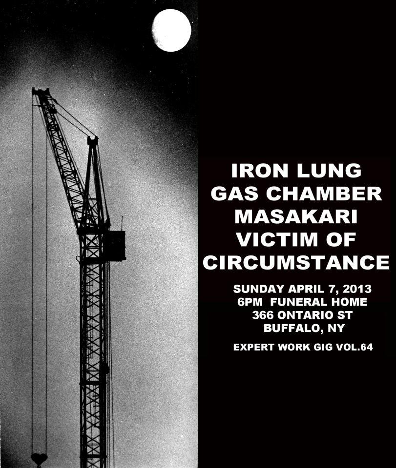 Iron Lung-Gas Chamber-Masakari-Victim Of Circumstance @ Funeral Home Buffalo NY 4-7-13