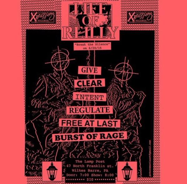 Life Of Reilly-Give-Clear-Intent-Regulate-Free At Last-Burst Of Rage @ Wilkes Barre PA 6-20-15