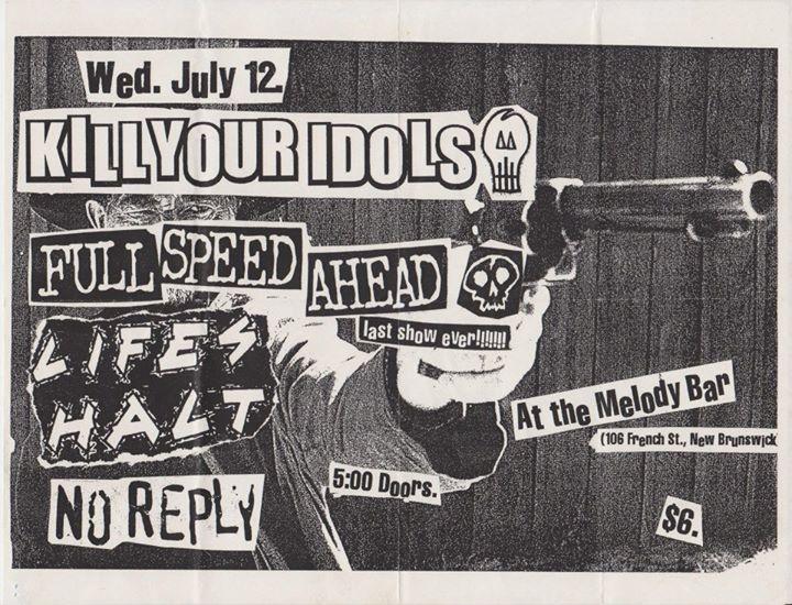 Kill Your Idols-Full Speed Ahead-Life's Halt-No Reply @ New Brunswick NJ 7-12-00