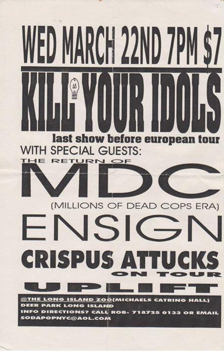 Kill Your Idols-Millions Of Dead Cops-Ensign-Crispus Attucks-Up Lift @ Long Island NY 3-22-00