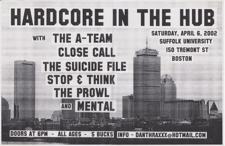 The A Team-Close Call-The Suicide File-Stop & Think-The Prowl-Mental @ Boston MA 4-6-02