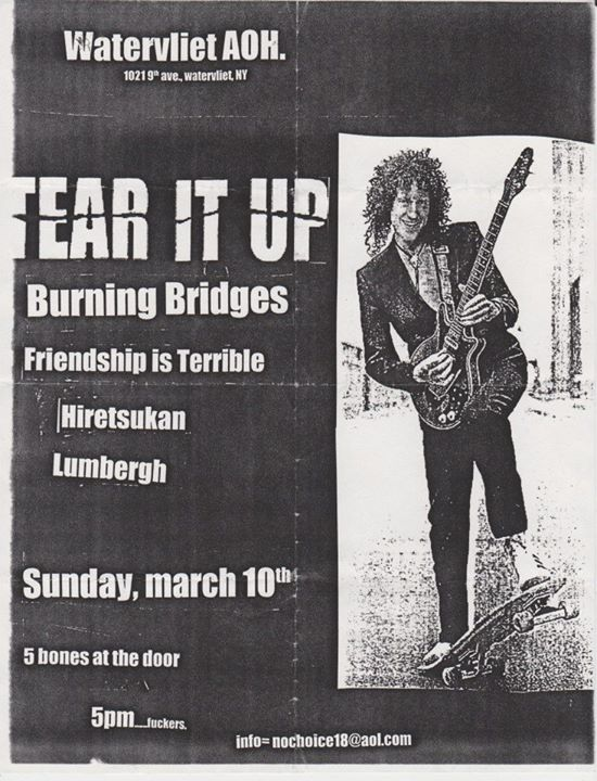 Tear It Up-Burning Bridges-Friendship Is Terrible-Hiretsukan-Lumbergh @ Watervilet NY 3-10-01