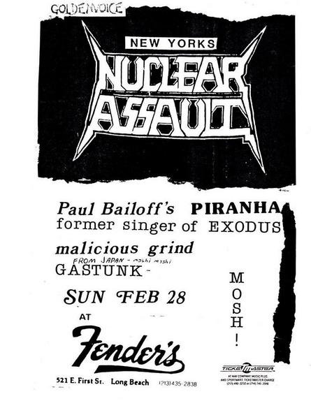 Nuclear Assault-Pianha-Malicious Grind-Gastunk @ Long Beach CA 2-28-88