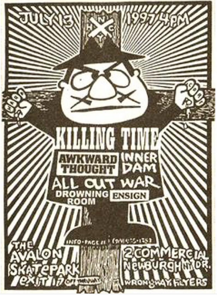 Killing Time-Awkward Thought-Inner Dam-All Out War-Drowningroom-Ensign @ Newburgh NY 7-13-97