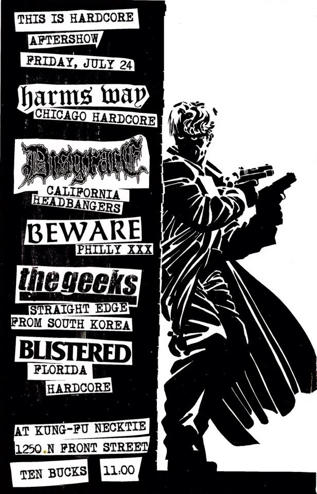 Harms Way-Disgrace-Beware-The Geeks-Blistered @ Philadelphia PA 7-24-15