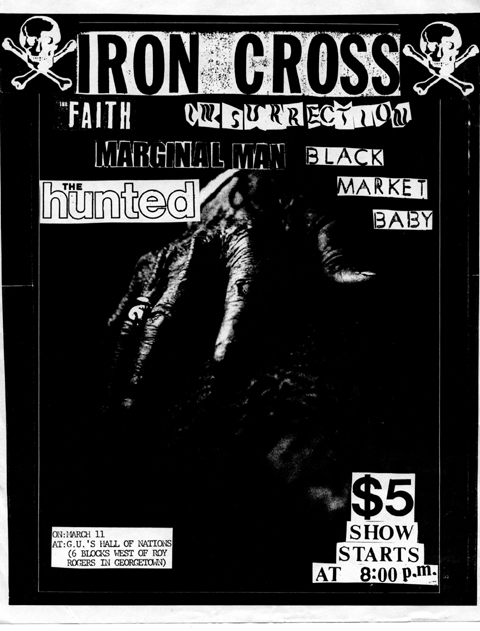 Iron Cross-The Faith-Insurrection-Marginal Man-Black Market Baby-The Hunted @ Washington DC 3-11-??