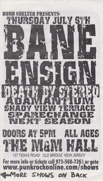 Bane-Ensign-Death By Stereo-Adamantium-Shady View Terrace-Spacechange-Next Season @ Old Bridge NJ 7-6-00