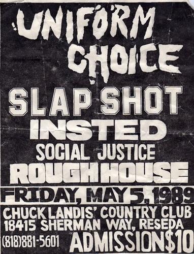 Uniform Choice-Slapshot-Insted-Social Justice-Rough House @ Reseda CA 5-5-89