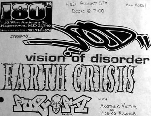 Vision Of Disorder-Earth Crisis-Fury Of V-Another Victim-Pissing Razors @ Hagerstown MD 8-5-98