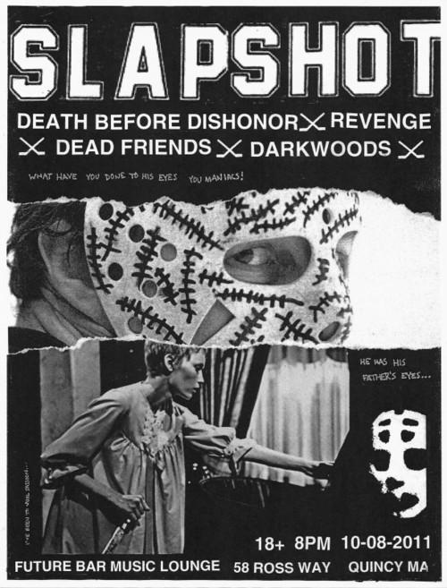 Slapshot-Death Before Dishonor-Revenge-Dead Friends-Dark Woods @ Quincy MA 10-8-11