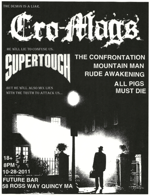 Cro Mags-Supertouch-The Confrontation-Mountain Man-Rude Awakening-All Pigs Must Die @ Quincy MA 10-28-11