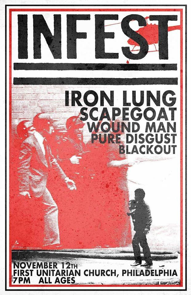 Infest-Iron Lung-Scapegoat-Wound Man-Pure Disgust-Blackout @ Philadelphia PA 11-12-16