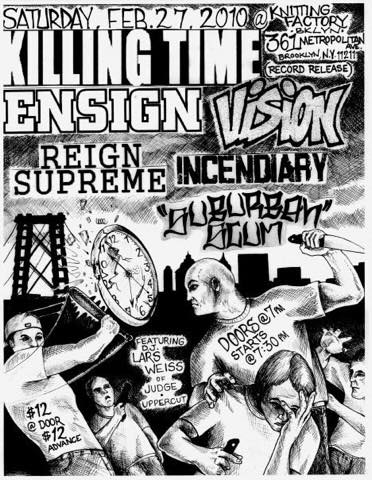 Killing Time-Ensign-Vision-Reign Supreme-Incendiary-Suburban Scum @ New York City NY 2-27-10