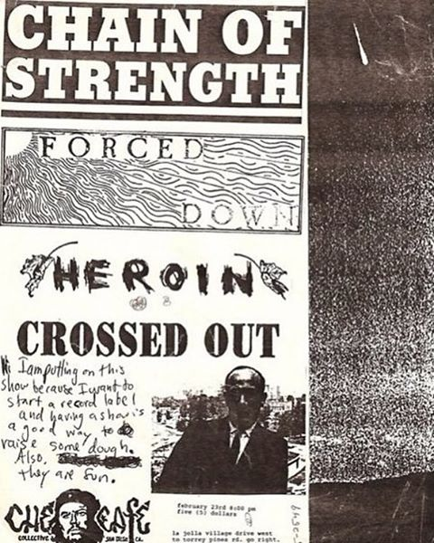Chain Of Strength-Forced Down-Heroin-Crossed Out @ San Diego CA 2-23-UNKNOWN YEAR