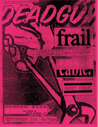 Deadguy-Frail-In Vain-Cable-Sweet Diesel @ North Windham CT 9-3-95