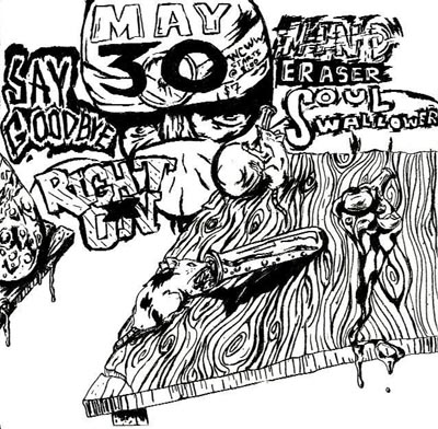 Say Goodbye-Mind Eraser-Right On-Soul Swallower @ Sacramento CA 5-30-05