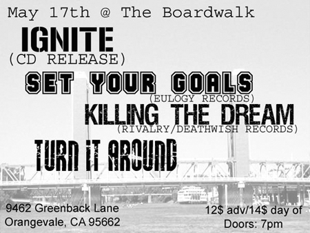 Ignite-Set Your Goals-Killing The Dream-Turn It Around @ Orangevale CA 5-17-UNKNOWN YEAR
