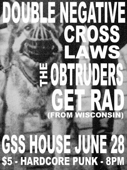 Double Negative-Cross Laws-The Obtruders-Get Rad @ Raleigh NC 6-28-UNKNOWN YEAR