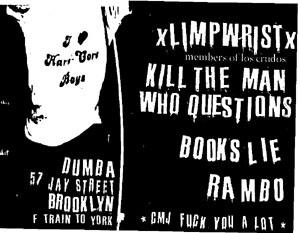 Limp Wrist-Kill The Man Who Questions-Books Lie-Rambo @ Brooklyn NY
