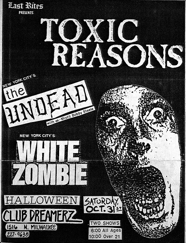 Toxic Reasons-The Undead-White Zombie @ Milwaukee WI 10-31-87