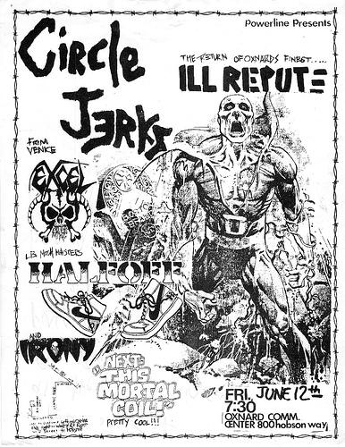 Circle Jerks-Ill Repute-Excel-Half Off-Irony @ Oxnard CA 6-12-87