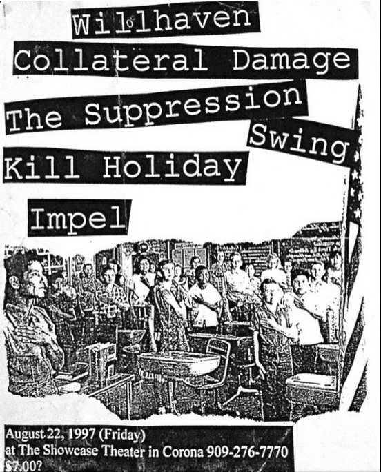 Will Haven-Collateral Damage-The Suppression Swing-Kill Holiday-Impel @ Corona CA 8-22-97