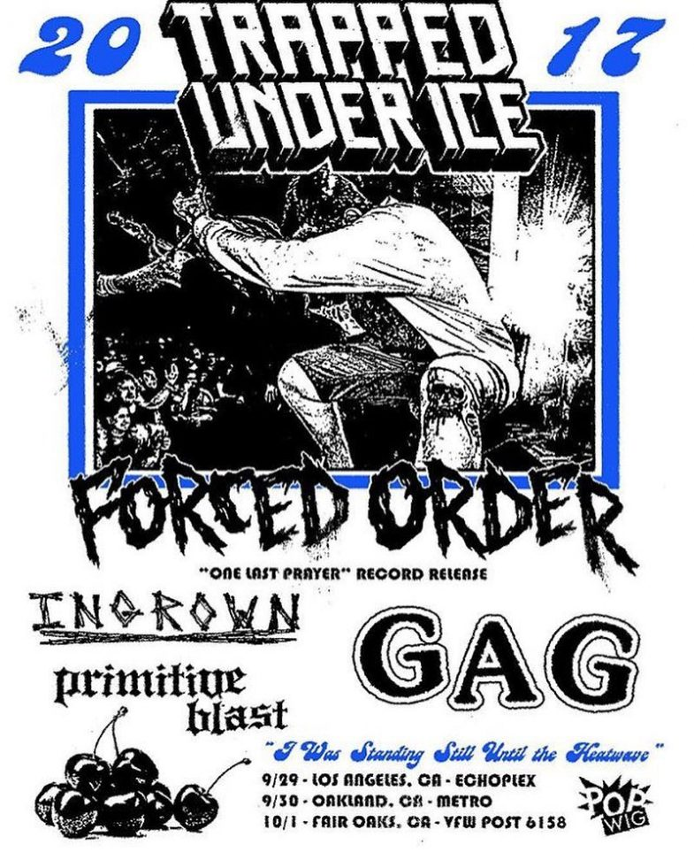 Trapped Under Ice-Forced Order-Ingrown-Primitive Blast-Gag @ Los Angeles CA 9-29-17