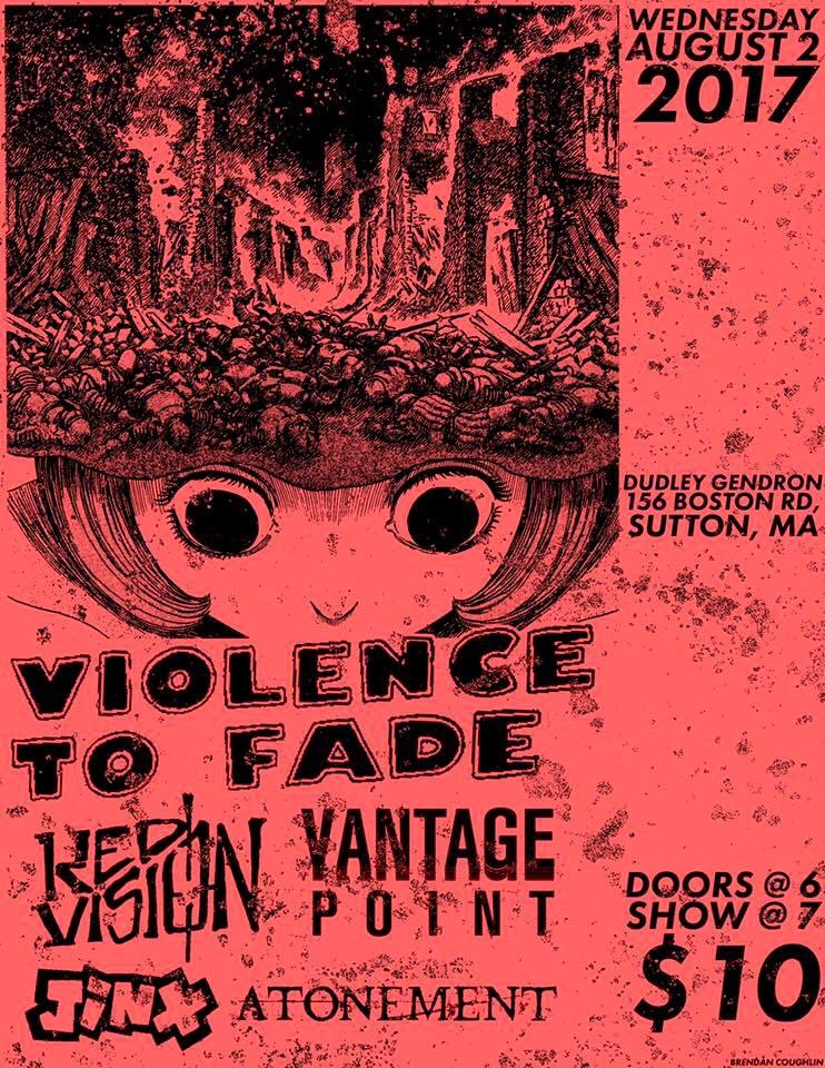 Violence To Fade-Red Vision-Vantage Point-Jinx-Atonement @ Sutton MA 8-2-17