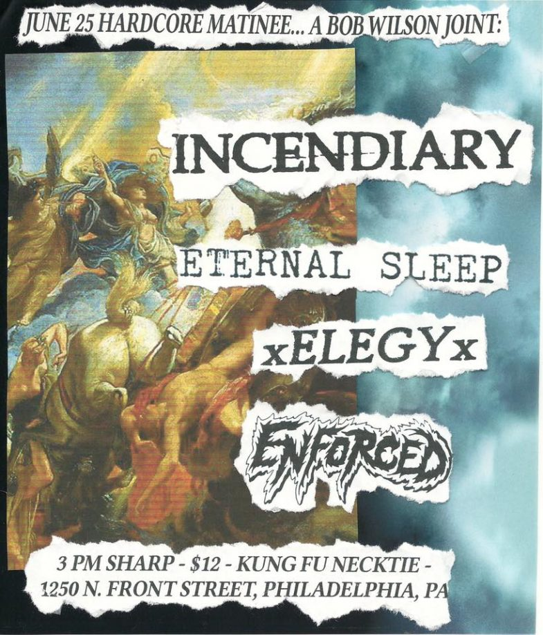 Incendiary-Eternal Sleep-Elegy-Enforced @ Philadelphia PA 6-25-17