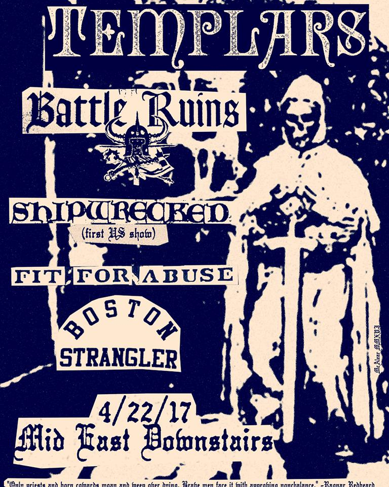 Templars-Battle Ruins-Shipwrecked-Fit For Abuse-Boston Strangler @ Boston MA 4-22-17