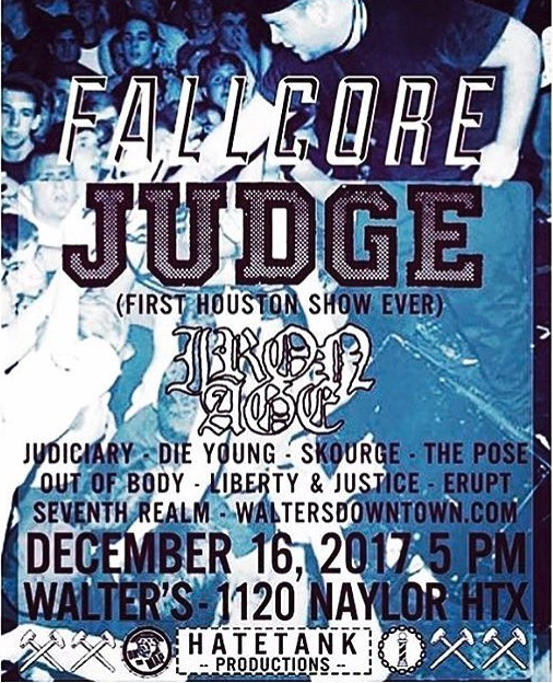 Judge-Iron Age-Judiciary-Die Young-Skourge-The Pose-Out Of Body-Liberty & Justice-Erupt-Seventh Realm @ Houston TX 12-16-17