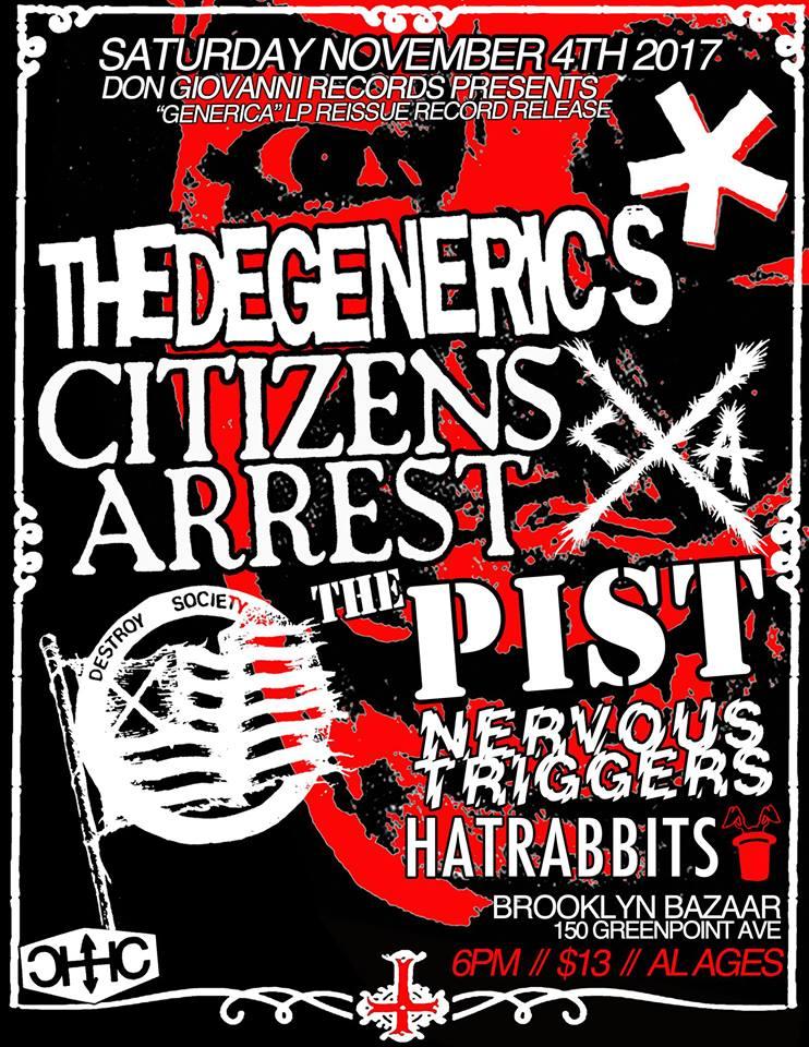 Degenerics-Citizens Arrest-The Pist-Nervous Triggers-Hatrabbits @ Brooklyn NY 11-4-17