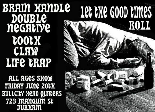 Brain Handle-Double Negative-Tooth Claw-Life Trap @ Durham NC 6-20-08