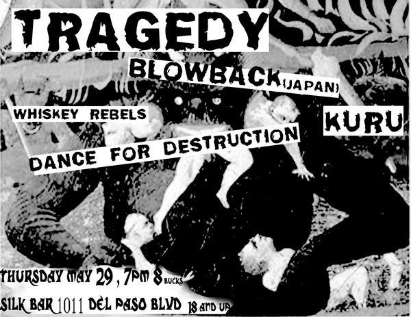 Tragedy-Blowback-Whiskey Rebels-Kuru-Dance For Destruction @ Sacramento CA 5-29-08