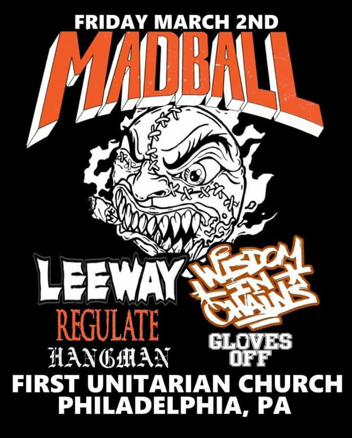 Madball-Leeway-Wisdom In Chains-Regulate-Hangman-Gloves Off @ Philadelphia PA 3-2-18