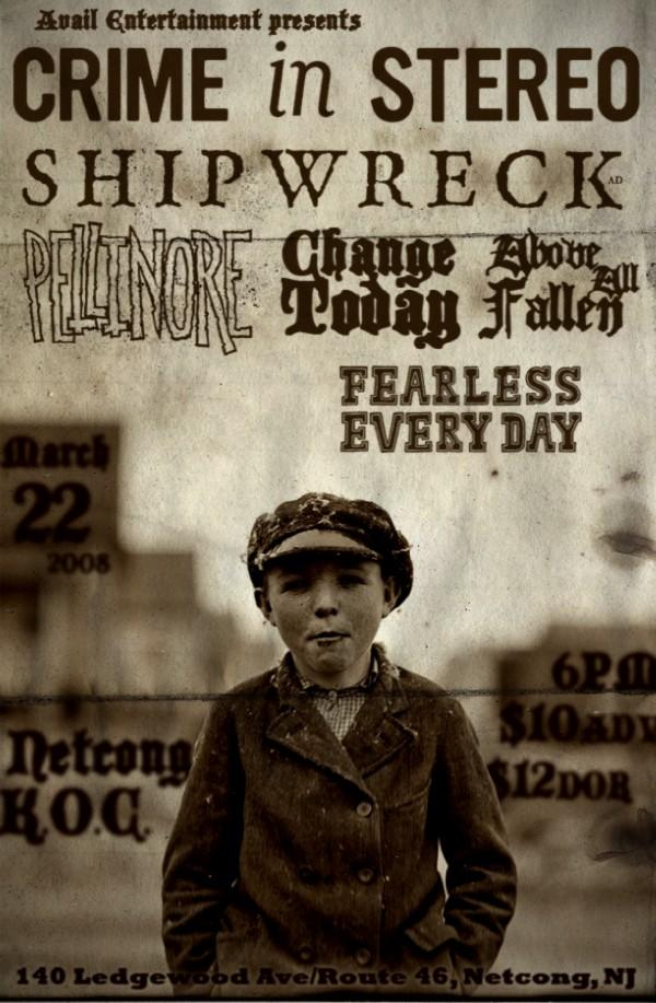Crime In Stereo-Shipwreck-Pellinore-Change Today-Above All Fallen-Fearless Every Day @ Netcong NJ 3-22-08