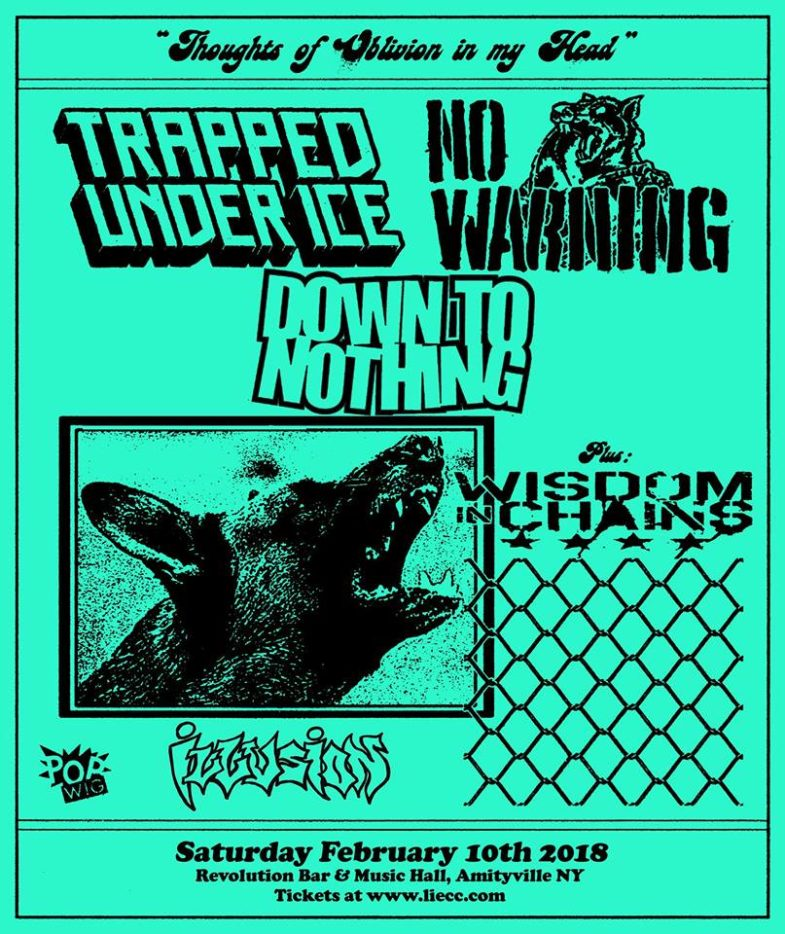 Trapped Under Ice-No Warning-Down To Nothing-Wisdom In Chains-Illusions @ Amityville NY 2-10-18