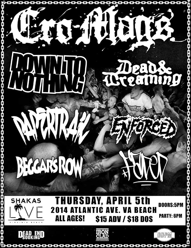 Cro Mags-Down To Nothing-Dead & Dreaming-Paper Trail-Enforced-Beggar's Row @ Virginia Beach VA 4-5-18
